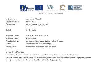 Jméno autora: Mgr. Mária Filipová Datum vytvoření:30. 07. 2013