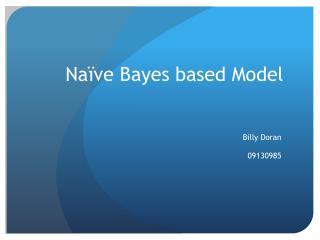 Naïve Bayes based Model