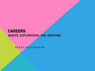 Careers Basics, Exploration, and Applying