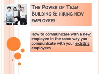 The Power of Team Building & hiring new employees