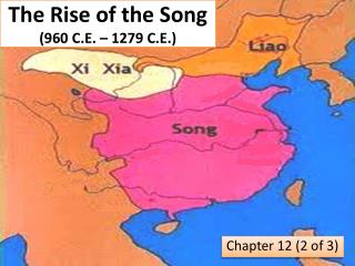 The Rise of the Song  (960 C.E. – 1279 C.E.)
