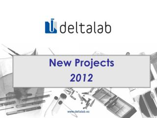 New Projects 2012