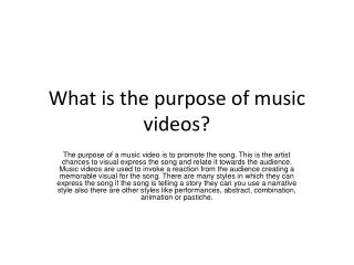 What is the purpose of music videos?