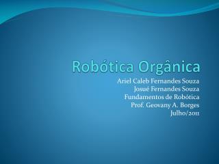 Robótica Orgânica