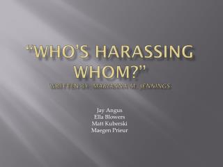 """""""Who's Harassing Whom?"""" Written By:  Marianna M. Jennings"""