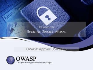 Passwords Breaches, Storage, Attacks