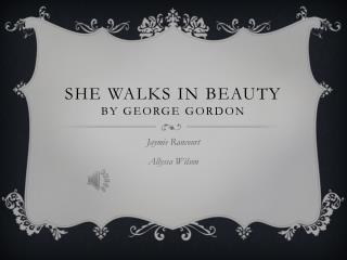 She Walks in Beauty by George Gordon