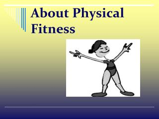 About Physical Fitness