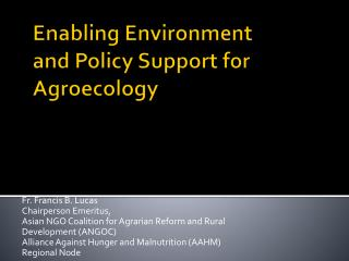 Enabling Environment and Policy Support for  Agroecology