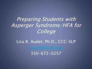 Preparing Students with  Asperger  Syndrome/HFA for College