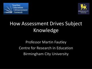 How Assessment Drives Subject Knowledge