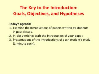 The Key to the Introduction:  Goals, Objectives, and Hypotheses