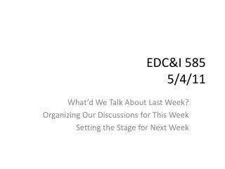 EDC&I 585 5/4/11