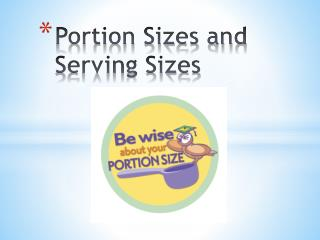 Portion Sizes and Serving Sizes