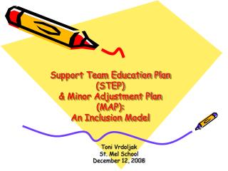 Support Team Education Plan  STEP  Minor Adjustment Plan MAP: An Inclusion Model