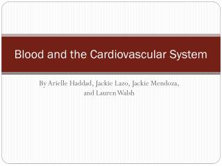 Blood and the Cardiovascular System