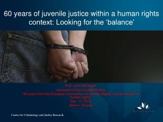 60 years of juvenile justice within a human rights context: Looking for the �balance�
