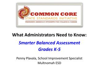 What Administrators Need to Know: Smarter Balanced Assessment Grades K-5