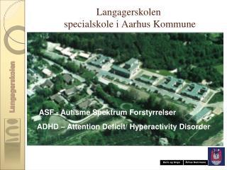 Langagerskolen  specialskole i Aarhus Kommune