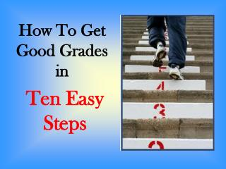 How To Get  Good Grades  in