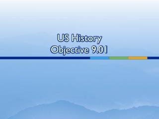 US History Objective 9.01
