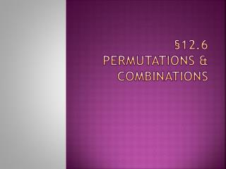 §12.6 Permutations & Combinations