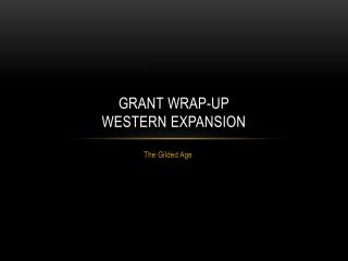 Grant Wrap-Up Western Expansion