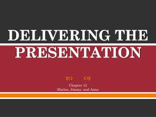 DELIVERING THE PRESENTATION