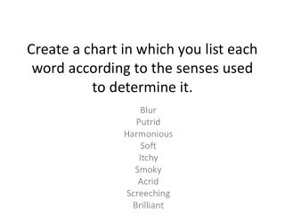 Create a chart in which you list each word according to the senses used to determine it.