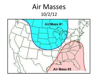 Air  Masses 10/2/12