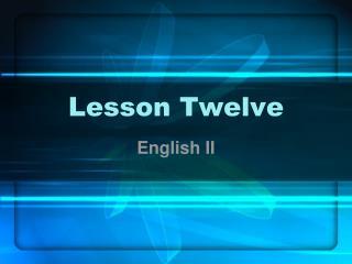 Lesson Twelve