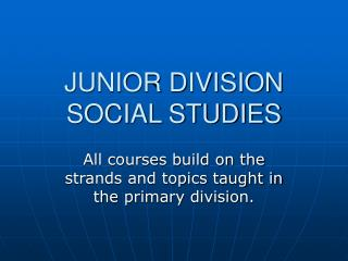 JUNIOR DIVISION SOCIAL STUDIES