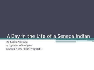 A Day in the Life of a Seneca Indian