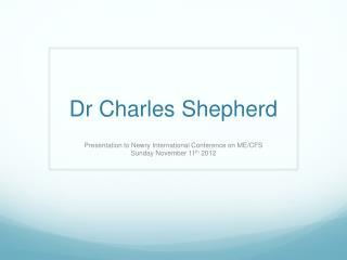 Dr  Charles Shepherd