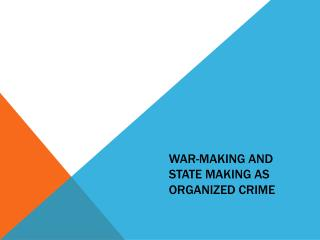 War-Making and State Making as Organized Crime
