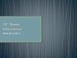 10 th  Grade Information