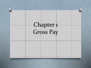Chapter 1 Gross Pay