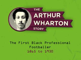 The First Black Professional Footballer 1865 to 1930