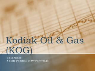 Kodiak Oil & Gas (KOG)