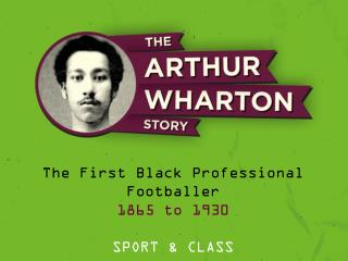 The First Black Professional Footballer 1865 to 1930 SPORT & CLASS