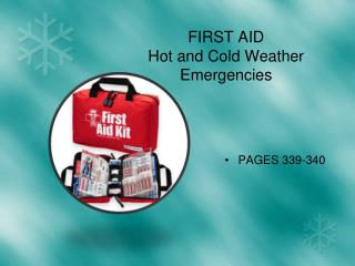 FIRST  AID Hot and Cold Weather Emergencies