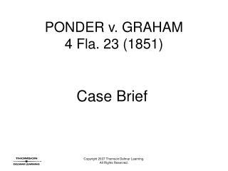 PONDER v. GRAHAM 4 Fla. 23 1851