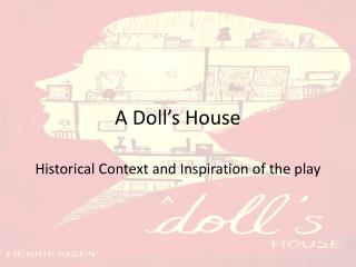 the doll s house themes A doll's house is popular for displaying the theme of the collapse of the parental ideal nora, at first, idealizes her father to her, father was the very embodiment of masculinity or a.