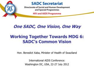 One SADC, One Vision, One Way Working Together Towards MDG 6: SADC's Common Vision