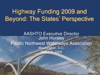 Highway Funding 2009 and Beyond: The States' Perspective
