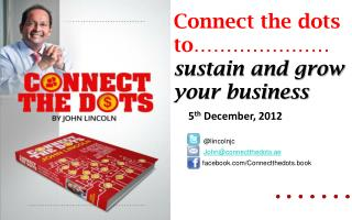 Connect the dots to………………… sustain and grow   your business