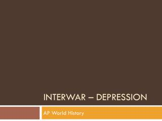 Interwar –  depression