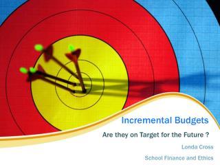 Incremental Budgets