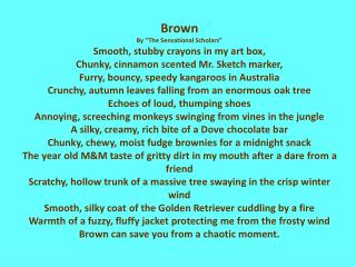"Brown By ""The  Sensational  Scholars"" Smooth, stubby crayons in my art box,"