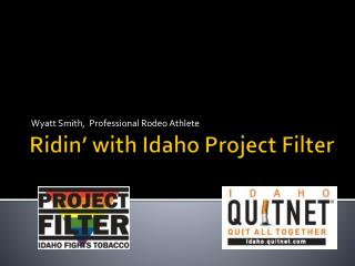 Ridin ' with Idaho Project Filter